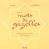 Myriama - Mots de gazelles - Pour lever le voile des tabous.