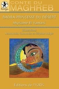 Myriame El Yamani - Badra princesse du désert.