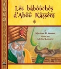 Myriame El Yamani - Les babouches d'Abou Kassem - Conte des Mille et Une Nuits.