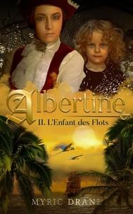 Myric Drane - Albertine Tome 2 : L'enfant des flots.