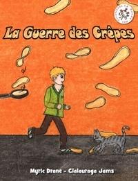 Myric Drane - La guerre des crêpes.