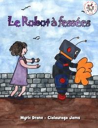 Myric Drane - Le robot à fessées.