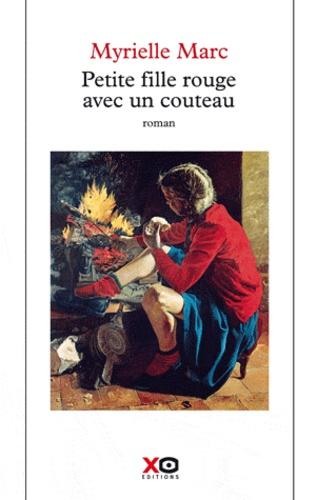 Myrielle Marc - Petite fille rouge avec un couteau.