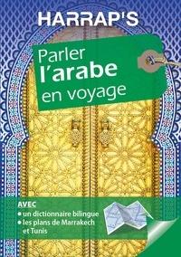 Myriem Bahhadi et Laïla Gadouar - Parler l'arabe en voyage.