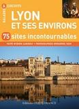Myriem Lahideley - Lyon et ses environs - 75 sites incontournables.