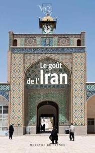 Livres téléchargeables gratuitement au format pdf Le goût de l'Iran