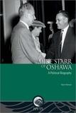 Myron Momryk - Mike Starr of Oshawa - A Political Biography.