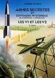 Myrone-N Cuich - Armes secrètes et ouvrages mystérieux de Dunkerque à Cherbourg - Les V1 et les V2.