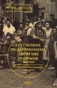 Les chemins du communisme libertaire en Espagne (1868-1937) - Volume 1, Et lanarchisme devint espagnol (1868-1910).pdf