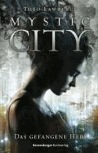 Mystic City. Das gefangene Herz.