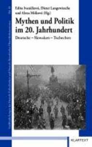 Mythen und Politik im 20. Jahrhundert - Deutsche - Slowaken - Tschechen.