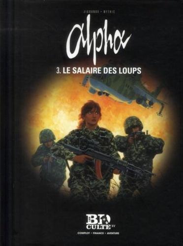 Mythic et Iouri Jigounov - Alpha Tome 3 : Le salaire des loups.
