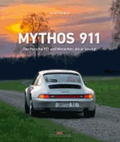 Mythos 911 - Der Porsche 911 und Menschen, die er bewegt.