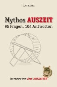 Mythos Auszeit - 98 Fragen, 104 Antworten. Interview mit dem Auszeiter.