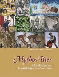 Mythos Bier - Geschichte und Geschichten rund ums Bier.