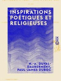 N.-A. Duval-Daubermeny et Paul-James Duboc - Inspirations poétiques et religieuses.