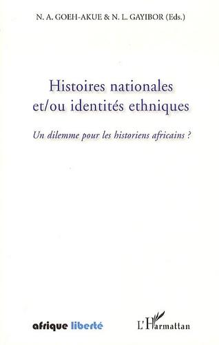 N.A. Goeh-Akue et Théodore Nicoué Gayibor - Histoires nationales et/ou identités ethniques - Un dilemme pour les historiens africains ?.