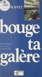 N Boffet - Bouge ta galère.
