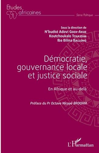 Démocratie, gouvernance locale et justice sociale. En Afrique et au-delà