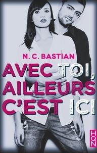 N.C. Bastian - Avec toi, ailleurs c'est ici.