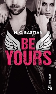 """N.C. Bastian - Be Yours - Découvrez le nouveau roman de la reine du New Adult """"Love is a Dirty Game"""" !."""