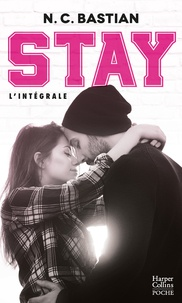 N.C. Bastian - STAY - L'intégrale - Après Be Mine, découvrez la nouvelle série de la reine du New Adult à la française !.