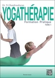 N. Chandrasekaran - Yogathérapie - Formation pratique Tome 1.