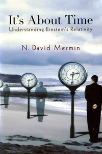 It's About Time- Understanding Einstein's Relativity - N. David Mermin |