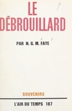 N. G. M. Faye et Pierre Lazareff - Le débrouillard.