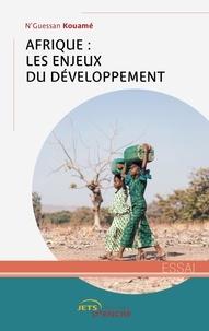 N'Guessan Kouamé - Afrique : les enjeux du développement.