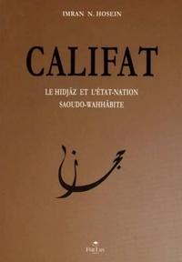 N.hosein Imran - Califat: le hidjaz et l'etat-nation saoudo-wahhabite.