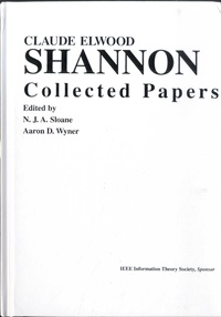 N. J. A. Sloane et Aaron D. Wyner - Claude Elwood Shannon - Collected Papers.