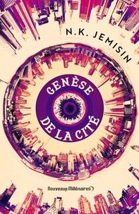 N-K Jemisin - Genèse de la cité.