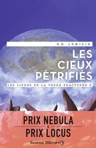 N-K Jemisin - Les livres de la terre fracturée Tome 3 : Les cieux pétrifiés.