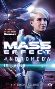N-K Jemisin et Mac Walters - Mass Effect Andromeda  : Initiation.