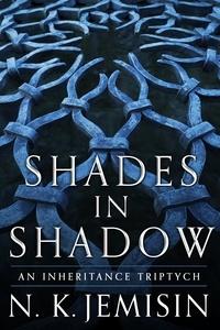 N. K. Jemisin - Shades in Shadow.