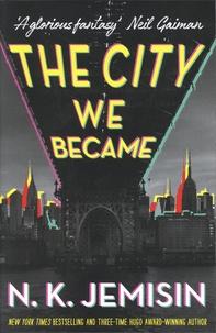 N-K Jemisin - The City We Became.