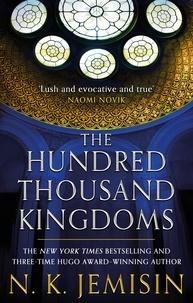 N. K. Jemisin - The Hundred Thousand Kingdoms - Book 1 of the Inheritance Trilogy.