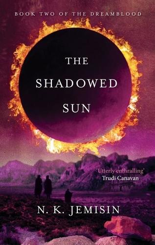N. K. Jemisin - The Shadowed Sun - Dreamblood: Book 2.