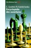 N Kalinitchenko et E Goufeld - Encyclopédie des ouvertures.