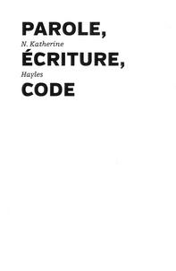 N-Katherine Hayles - Parole, écritue, code.