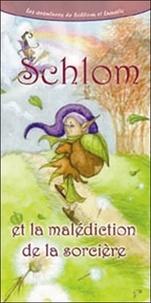 N Landucci et Sophie Léta - Les aventures de Schlom et Lunatic - Tome 1, Schlom et la malédiction de la sorcière.