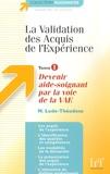 N Lude-Théodose - La Validation des Acquis de l'Expérience - Tome 1, Devenir aide-soignant par la voie de la VAE.