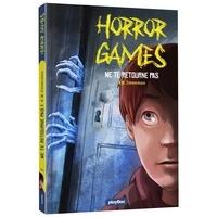 N.M. Zimmermann - Horror games Tome 1 : Ne te retourne pas.