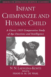 Infant Chimpanzee and Human Child. A Classic 1935 Comparative Study of Ape Emotions and Intelligence.pdf