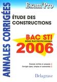 N Peyret et A Chabert - Etude des constructions Bac STI Génie électrotechnique 2006 - Annales corrigées.