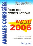 N Peyret et A Chabert - Etude des constructions Bac STI Génie mécanique 2006 - Annales corrigées.