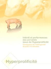 N Quiniou et Y Le Cozler - Intérêt et performances des porcelets issus de l'hyperprolificité - Conséquence de l'hétérogénéité du poids à la naissance.