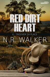N-R Walker - Red Dirt Heart Tome 4 : Trouver sa place.