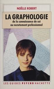 N Robert - La Graphologie - De la connaissance de soi au recrutement professionnel.